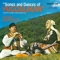 Folklore Songs and Dances of Yugoslavia
