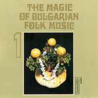 The Magic of Bulgarian Folk Music 1