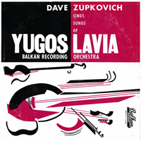 Dave Zupkovich Sings Songs of Yugoslavia