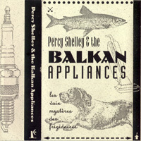 Percy Shelley & the Balkan Appliances