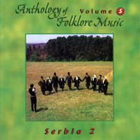 Anthology of Folklore Music Volume 5 - Serbia 2