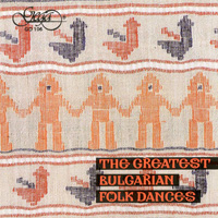 The Greatest Bulgarian Folkdances