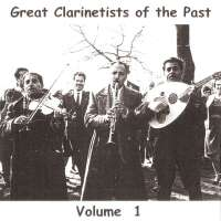 Great Clarinetists of the Past, Vol 1