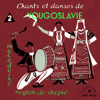 Chants et danses de Yougoslavie 2 Macedoine