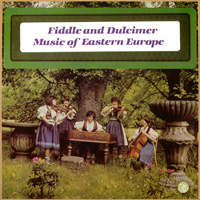 Fiddle and Dulcimer Music of Eastern Europe