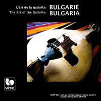 Bulgaria - The Art of the Gadulka