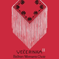 Večerinka Balkan Women's Choir II